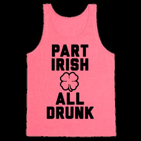 Part Irish All Drunk Tank Top