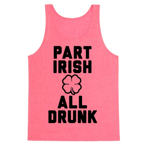 Part Irish All Drunk Tank Top