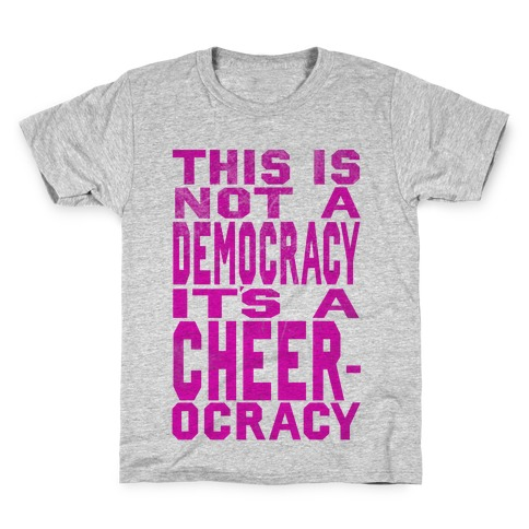 This Is Not a Democracy, It's a Cheerocracy! Kids T-Shirt
