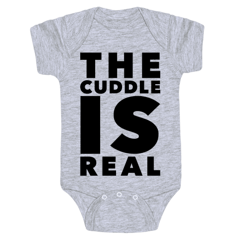 The Cuddle Is Real Baby Onesy