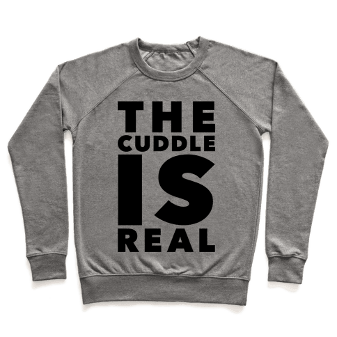 The Cuddle Is Real Pullover