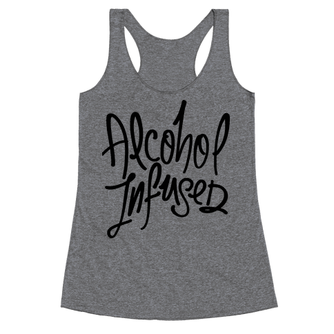 Alcohol Infused Racerback Tank Top