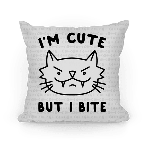 I'm Cute But I Bite Pillow