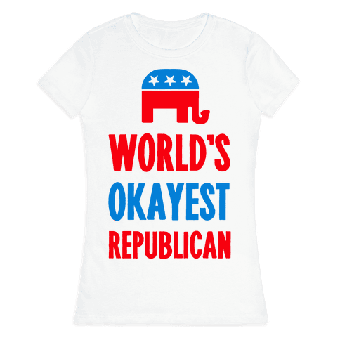 World's Okayest Republican Womens T-Shirt