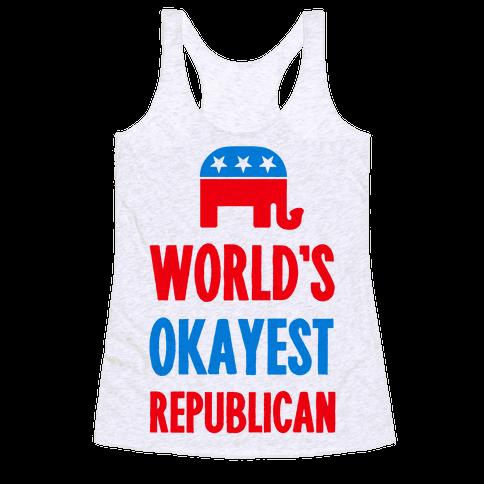 World's Okayest Republican Racerback Tank Top