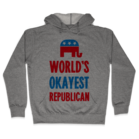 World's Okayest Republican Hooded Sweatshirt