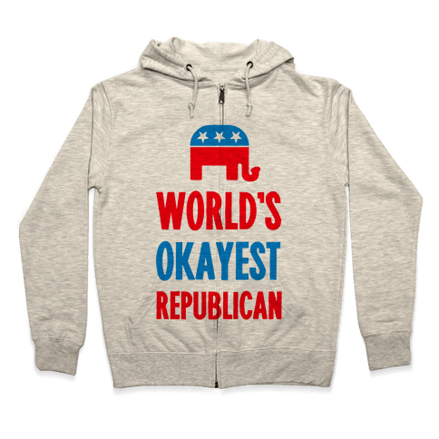 World's Okayest Republican Zip Hoodie