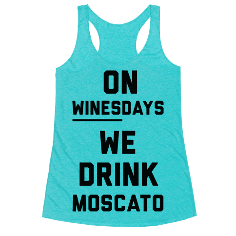 On Winesday We Drink Moscato