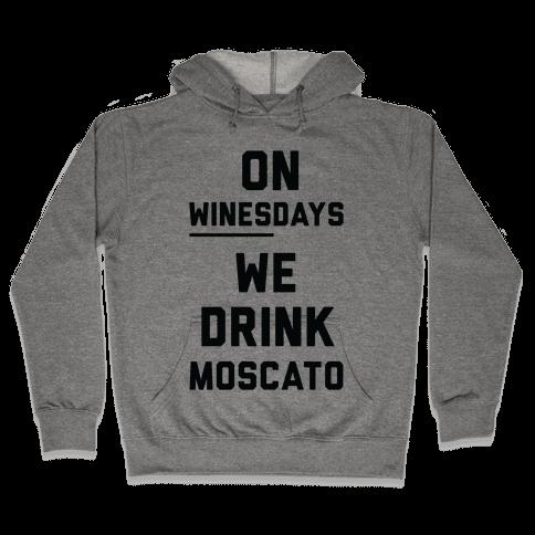 On Winesday We Drink Moscato Hooded Sweatshirt