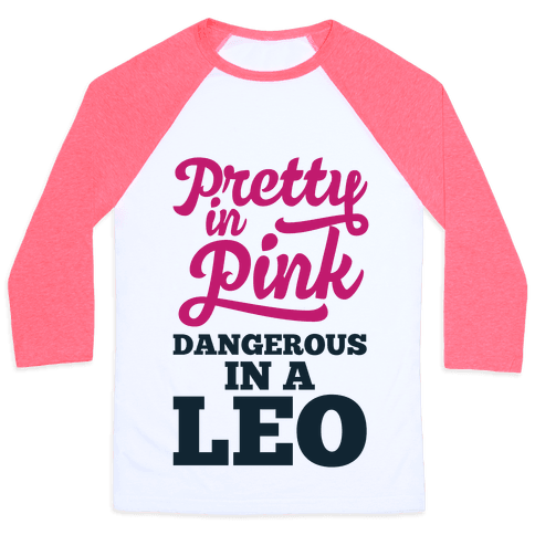 Pretty in Pink, Dangerous in a Leo Baseball Tee