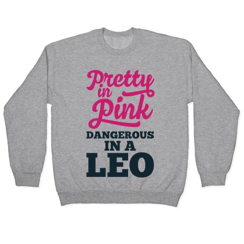 Pretty in Pink, Dangerous in a Leo Pullover