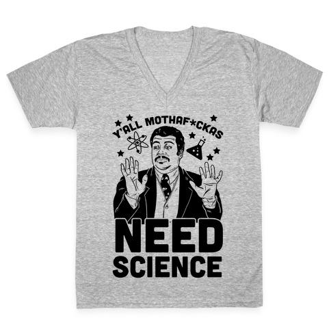 Y'all Mothaf*ckas Need Science V-Neck Tee Shirt