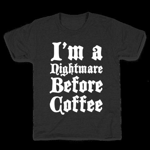 I'm a Nightmare Before Coffee Kids T-Shirt