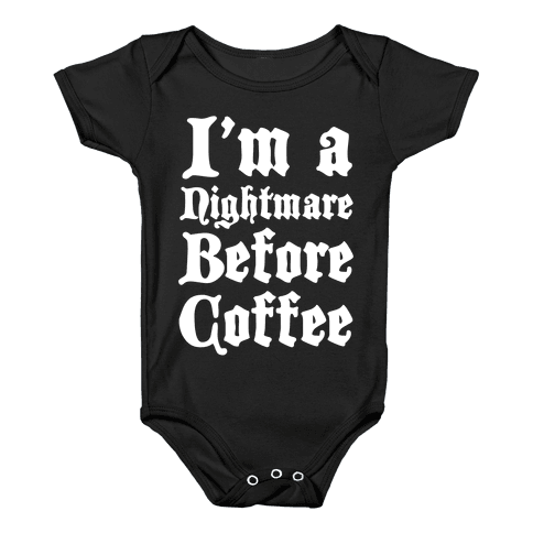I'm a Nightmare Before Coffee Baby Onesy