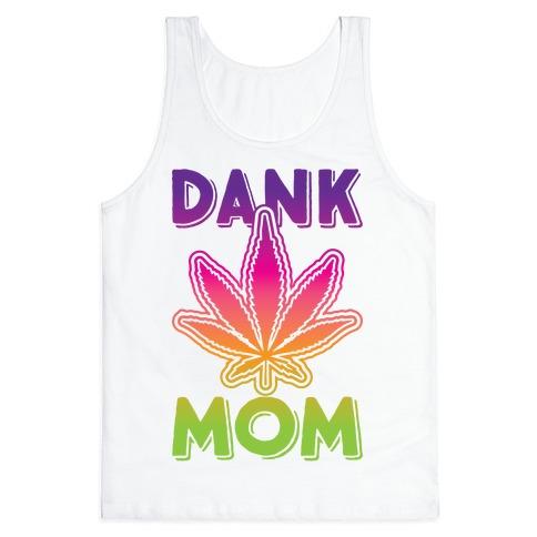 Dank Mom Tank Top