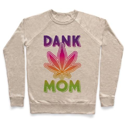 Dank Mom Pullover