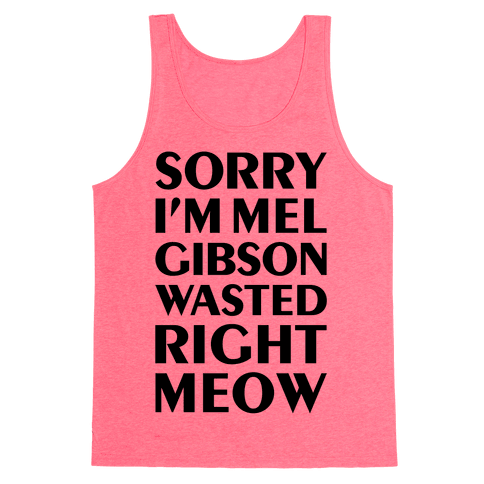 Mel Gibson Wasted Tank Top