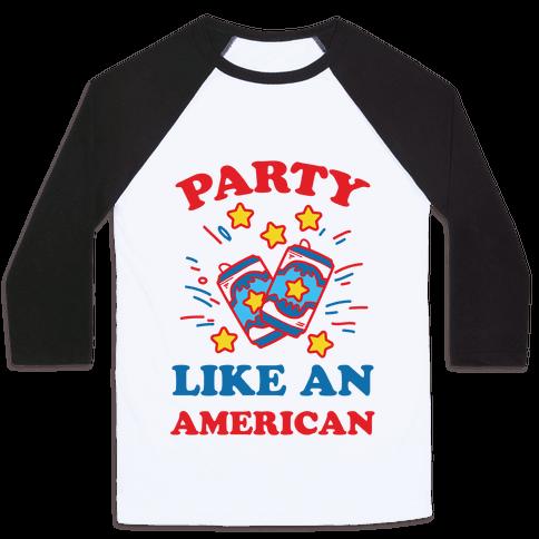 Party Like An American Baseball Tee