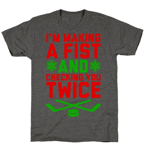 Making A Fist And Checking You Twice T-Shirt