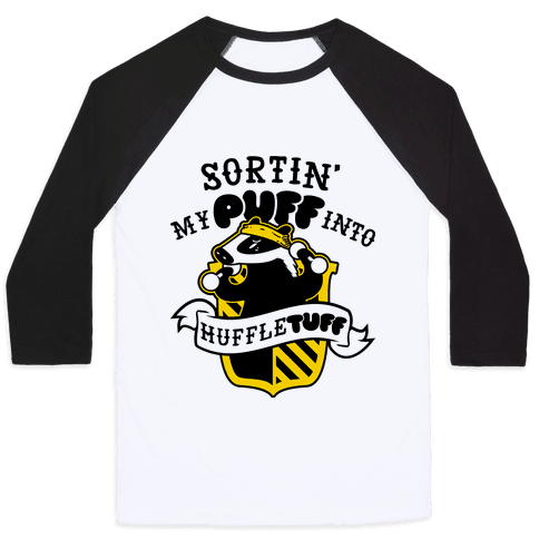 Sorting My Puff Into Huffletuff Baseball Tee