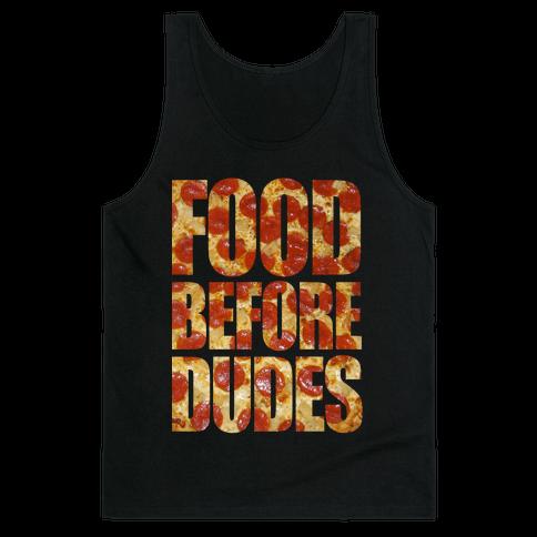 Food Before Dudes Tank Top