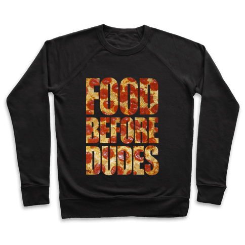 Food Before Dudes Pullover