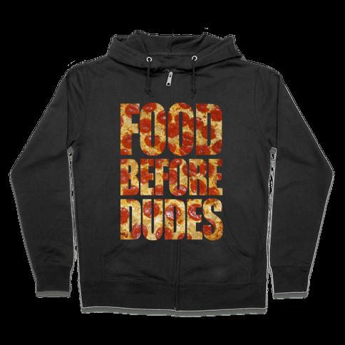 Food Before Dudes Zip Hoodie