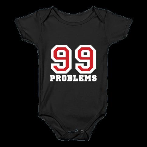 99 Problems Baby Onesy