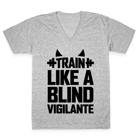 Train Like a Blind Vigilante V-Neck Tee Shirt