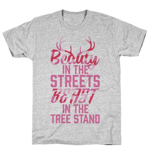Beauty In The Streets, Beast In The Tree Stand Mens T-Shirt