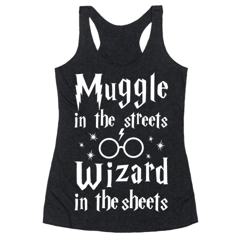 Muggle In The Streets Wizard In The Streets Racerback Tank Top