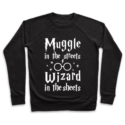 Muggle In The Streets Wizard In The Streets Pullover
