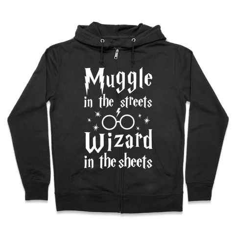 Muggle In The Streets Wizard In The Streets Zip Hoodie