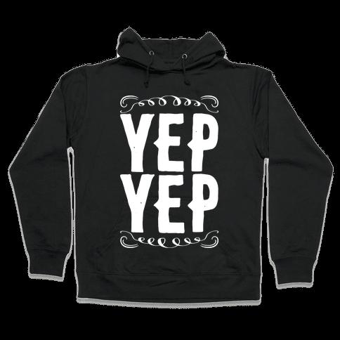 Yep Yep Hooded Sweatshirt
