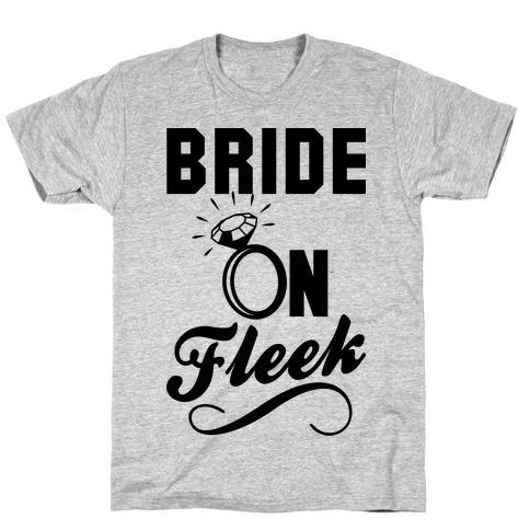 Bride On Fleek T-Shirt