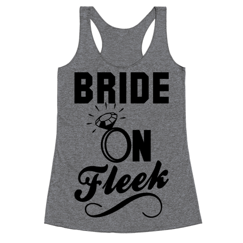 Bride On Fleek Racerback Tank Top