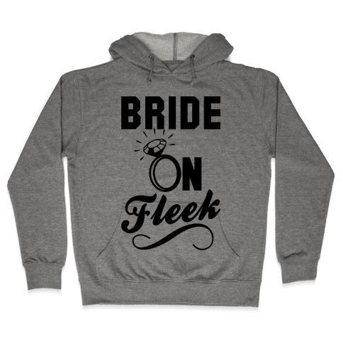Bride On Fleek Hooded Sweatshirt