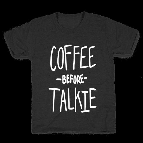 Coffee Before Talkie Kids T-Shirt