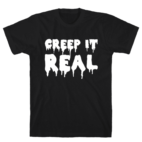 Creep It Real (White) Mens T-Shirt