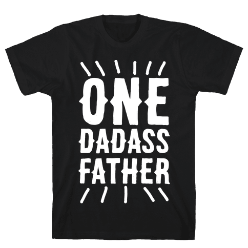 One Dadass Father Mens T-Shirt