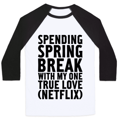 Spring Break With My True Love Baseball Tee