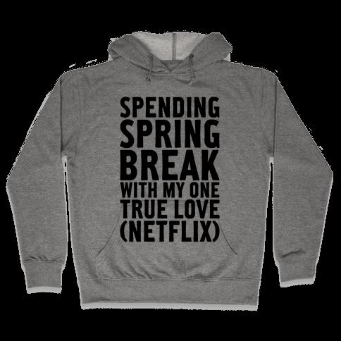 Spring Break With My True Love Hooded Sweatshirt