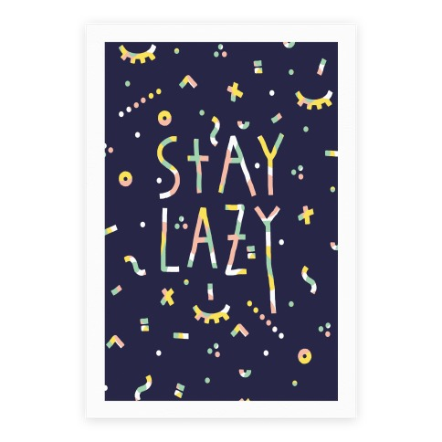 Stay Lazy Poster