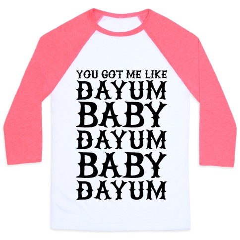 Dayum Baby Baseball Tee