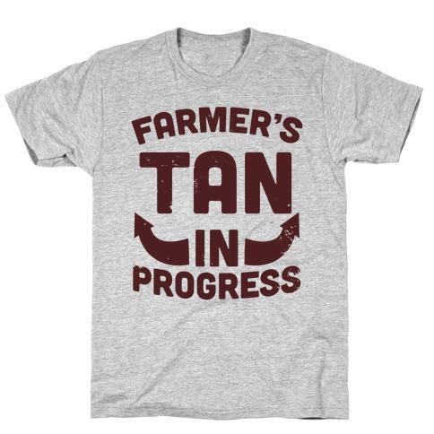 Farmer's Tan In Progress T-Shirt