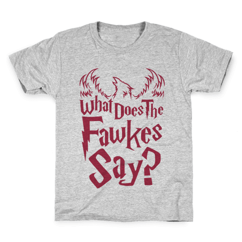 What Does The Fawkes Say Kids T-Shirt