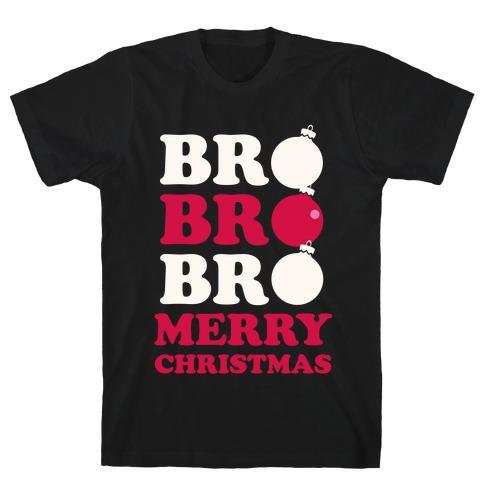 Bro Bro Bro, Merry Christmas! (White Ink) T-Shirt