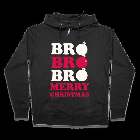Bro Bro Bro, Merry Christmas! (White Ink) Zip Hoodie