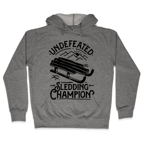 Undefeated Sledding Champion  Hooded Sweatshirt