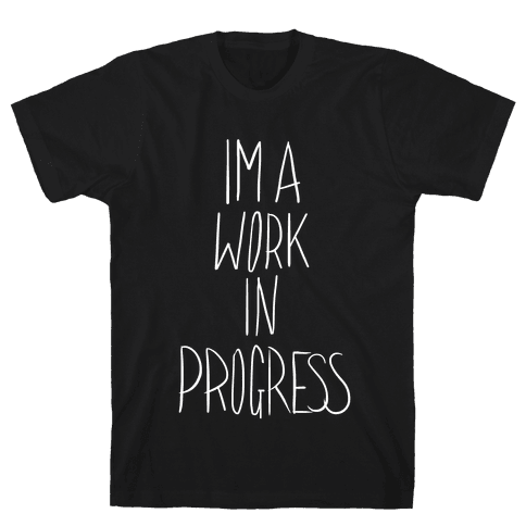 Work In Progress Mens T-Shirt
